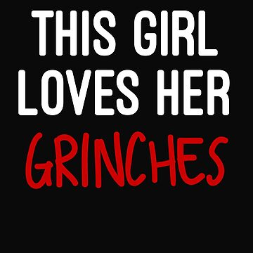 This Girl Lover Her Grinches by 64thMixUp