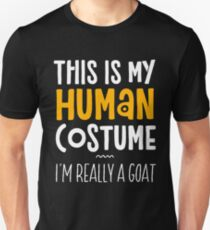 This Is My Human Costume I'm Really A Goat Unisex T-Shirt