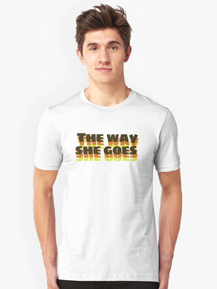 The Way She Goes Unisex T-Shirt Front