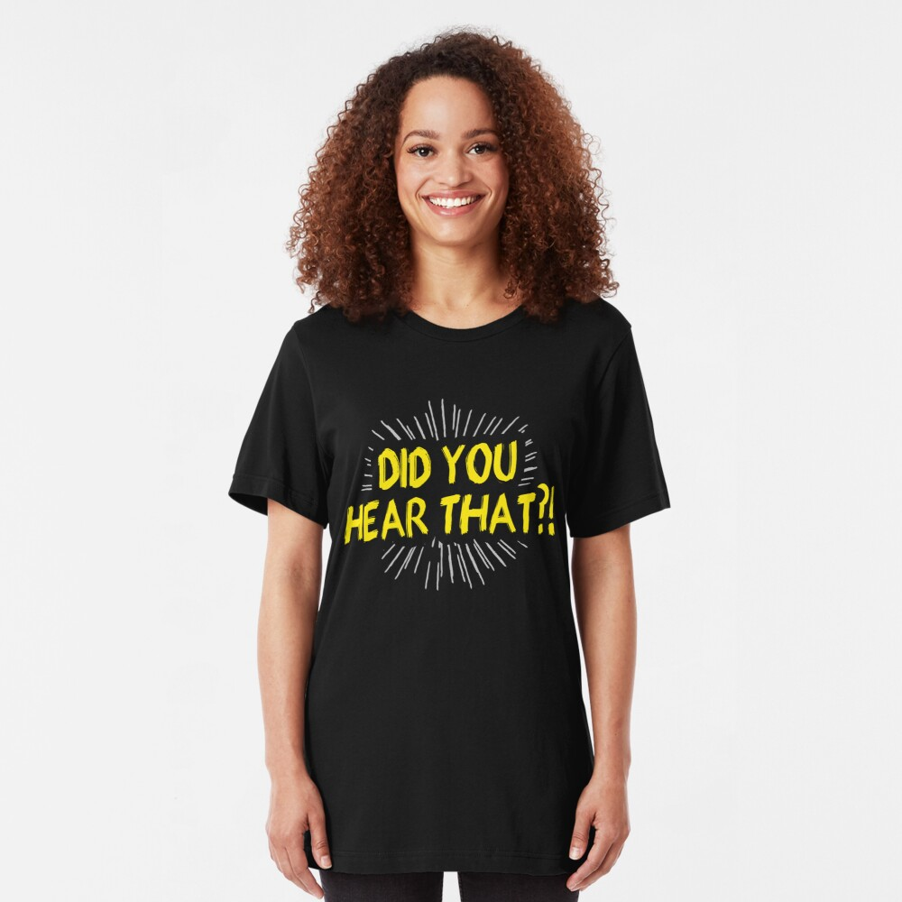 Did You Hear That?! Funny Ghost Hunter Funny Gossiper Designs Slim Fit T-Shirt