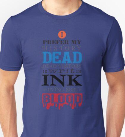I prefer my history dead T-Shirt