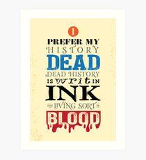 I prefer my history dead Art Print