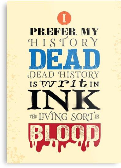 I prefer my history dead by JenSnow