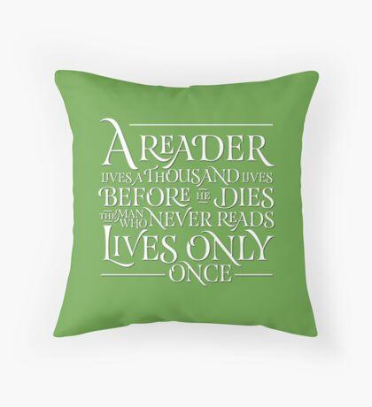 A Reader Lives A Thousand Lives Throw Pillow