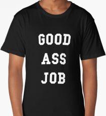 Good Ass Job Long T-Shirt