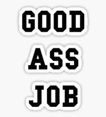 Good Ass Job Sticker