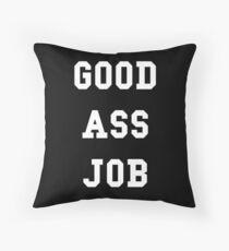 Good Ass Job Throw Pillow