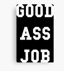 Good Ass Job Canvas Print