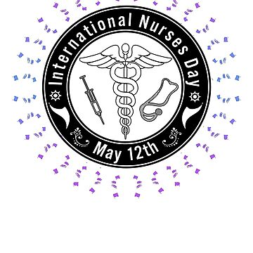 International Nurses Day May 12th Design by gallerytees