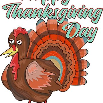 Thanksgiving day - Happy Turkey day - funny t-shirt by portokalis