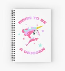 Mystique Licorne Born to be a Unicorn Spiral Notebook