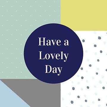 Have a lovely day by 32BlackRoses