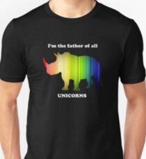 I'm the father of all unicorns Unisex T-Shirt