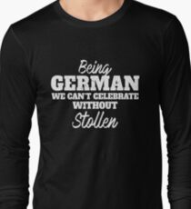 Being German we can't celebrate without Stollen   National Pride Desserts for Food Lovers around the world Long Sleeve T-Shirt