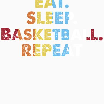 Retro Eat. Sleep. Basketball. Repeat. Vintage Sports Saying Novelty Gift idea by orangepieces