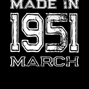 Birthday Celebration Made In March 1951 Birth Year by FairOaksDesigns
