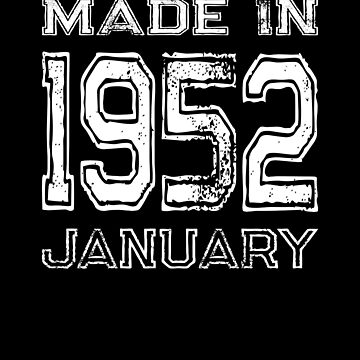 Birthday Celebration Made In January 1952 Birth Year by FairOaksDesigns