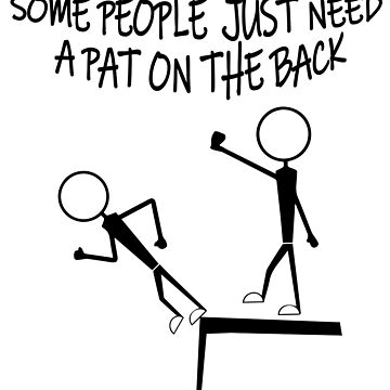 Some people just need a pat on the back by tarek25