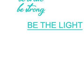 Be Brave Be Strong Be READERS Be The Light by design2try