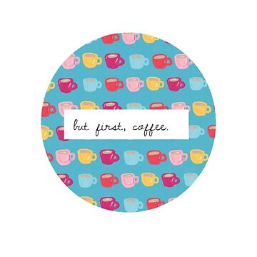 But first, coffee. by azaleas