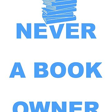 Never Judge a Book By Is Owner by design2try
