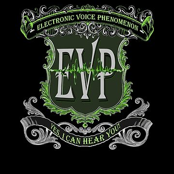 EVP Electronic Voice Phenomenon Ghost Hunter Paranormal Investigator Paranormal Researcher I Can Hear You Design by gallerytees