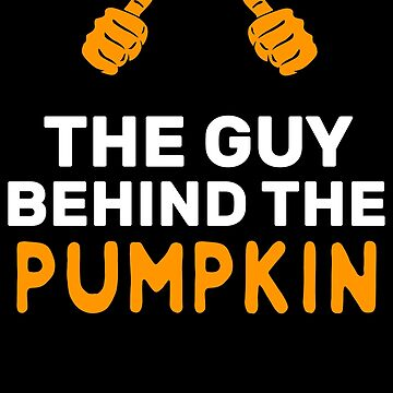 The Guy Behind The Pumpkin Halloween Father Halloween Dad of the baby comming new father kid announcement gift by bulletfast