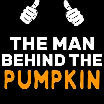 The Guy Behind The Pumpkin Halloween Father Halloween kid announcement Dad of the baby comming kid announcement gift by bulletfast