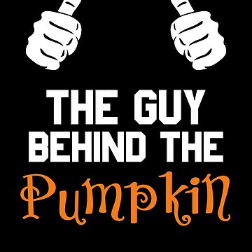 The Guy Behind The Pumpkin Halloween Father Halloween Dad of the baby comming kid announcement gift couples matching costume by bulletfast