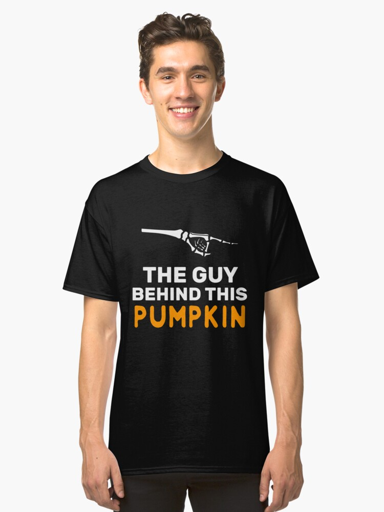 The Guy Behind The Pumpkin Halloween Mother Halloween mom of the baby comming couples matching costume kid announcement gift Classic T-Shirt Front