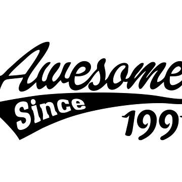 Awesome Since 1991 by TheArtism
