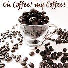 O Coffee! my Coffee! by Laurel Storey, CZT