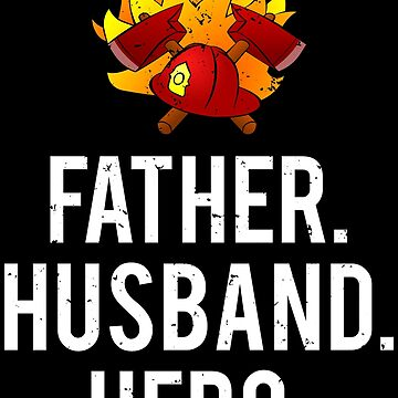 Father Husband Hero Firefighter Dad Gift T-shirt by zcecmza