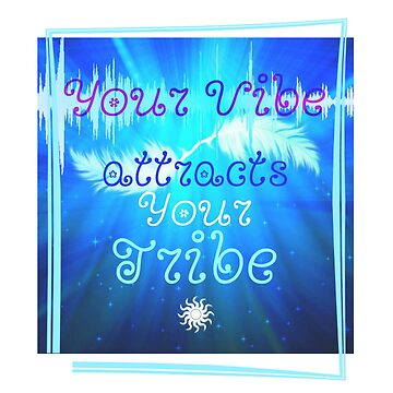 Good Vibe Attracts Good Tribe by Nikki Ellina  by nikki69