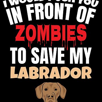 Labrador Funny saying by IchliebeT-Shirt