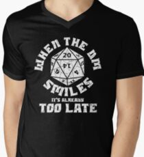 When the DM Smiles it's already too late Men's V-Neck T-Shirt