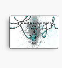 STOP TRYING and START LAUGHING! Inspirational painted typography  Canvas Print