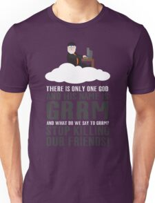 There is only one god and his name is GRRM T-Shirt