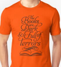 The Books are Dark and Full of Terrors Unisex T-Shirt