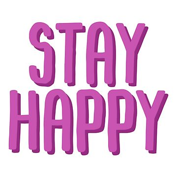 Stay Happy by desexperiencia