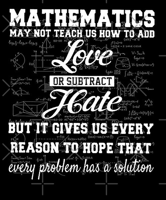 Mathematics Love Hate Life Solution Quote By Desire Inspire Redbubble