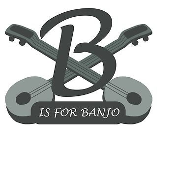 Awesome Banjo's Tshirt Design B is for Banjo by Customdesign200