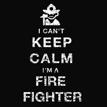Firefighter - profession saying by Myriala
