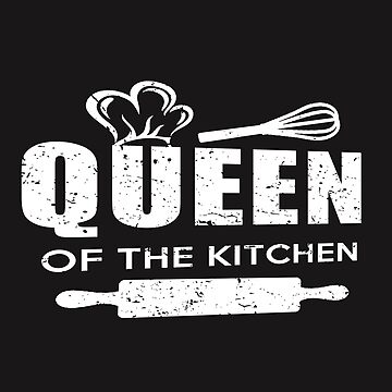 Queen of the kitchen - Fun saying by Myriala