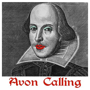 Avon Calling - William Shakespeare  by Chunga