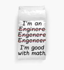 I'm an Engineer I'm Good at Math Duvet Cover