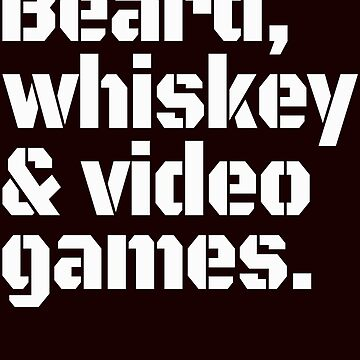 Whiskey and video games by schnibschnab