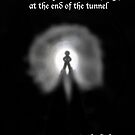 The Light at the end of the Tunnel by SereneAutumn