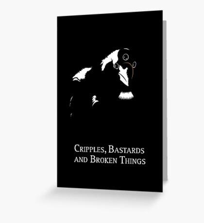 Cripples, Bastards, and Broken Things Greeting Card