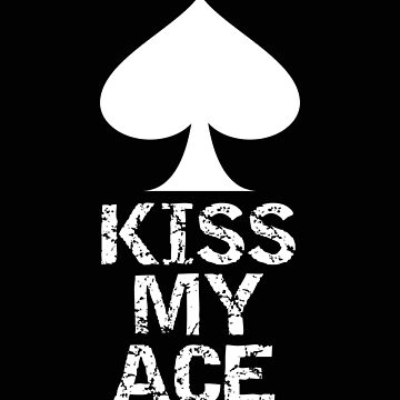 Poker Kiss My Ace Funny Poker Player Gift by stacyanne324
